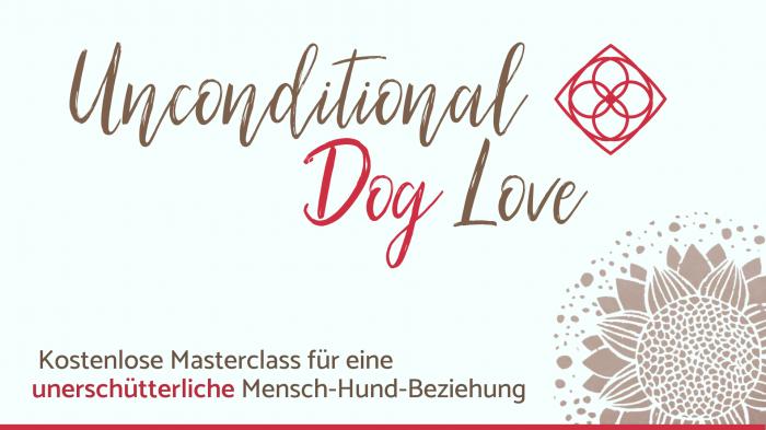 Unconditional Dog Love Kostenlose Masterclass
